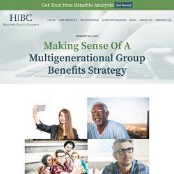Making Sense Of Multigenerational Group Benefits Strategy (in 2020)