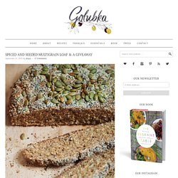 Spiced and Seeded Multigrain Loaf & A Giveaway - Golubka Kitchen