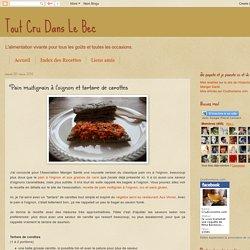 Tout Cru Dans Le Bec: Pain multigrain à l'oignon et tartare de carottes