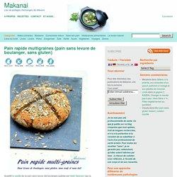Pain rapide multigraines {pain sans levure de boulanger, sans gluten}