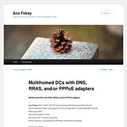 Multihomed DCs with DNS, RRAS, and/or PPPoE adapters - Ace Fekay's Active Directory, Exchange and Windows Infrastructure Services Blog