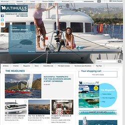 Multihulls World : the magazine of catamarans, trimarans, performance and power catamarans