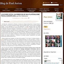 L'ACCORD FATCA, UN EMBRYON DE MULTILATÉRALISME FISCAL EUROPE-USA, par Éric Walravens