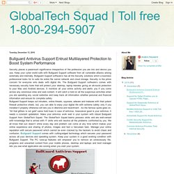 Toll free 1-800-294-5907: Bullguard Antivirus Support Entrust Multilayered Protection to Boost System Performance