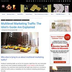 Multilevel Marketing Traffic The Idiot's Guide Are Explained