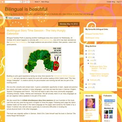Bilingual is beautiful: Multilingual Story Time Session - The Very Hungry Caterpillar