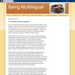 Being Multilingual: The natives and the speakers