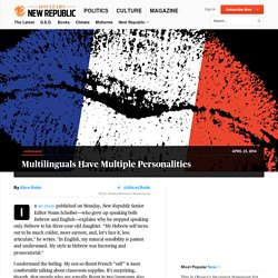 Multilinguals Have Multiple Personalities