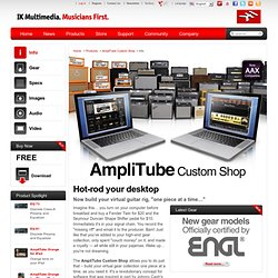 AmpliTube 3 FREE - Custom Shop - Your New Tone Shop Plug-in