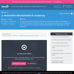 Multimédia dématérialisé et streaming