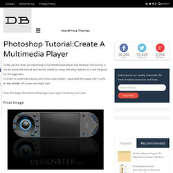 Photoshop Tutorial:Create A Multimedia Player | DesignBeep