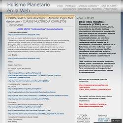 LIBROS GRATIS para descargar – Aprende Inglés fácil desde cero – CURSOS MULTIMEDIA COMPLETOS – Diccionarios « Holismo Planetario en la Web