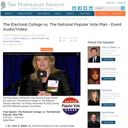Fed Society- The Electoral College vs. Nat'l Popular Vote Video