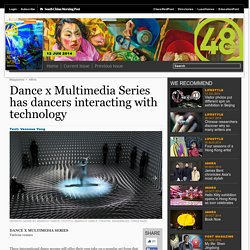 Dance x Multimedia Series has dancers interacting with technology