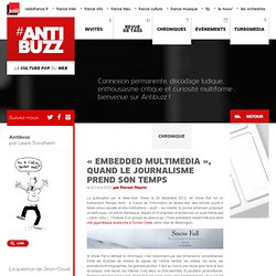 «Embedded Multimedia», quand le journalisme prend son temps