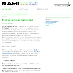 Media Labs in questions by ZINC/juin2011-RAMI