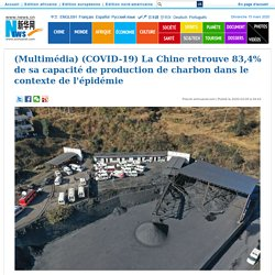(Multimédia) (COVID-19) La Chine retrouve 83,4% de sa capacité de production de charbon dans le contexte de l'épidémie_French.news.cn