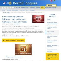 Free Online Multimedia Software - des outils pour manipuler le son et l'image