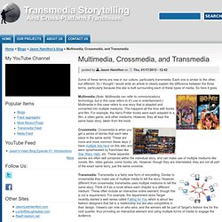 Multimedia, Crossmedia, and Transmedia