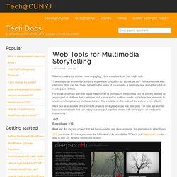 Web Tools for Multimedia Storytelling - Tech@CUNYJTech@CUNYJ