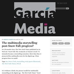García Media → The multimedia storytelling post-Snow Fall: progress?