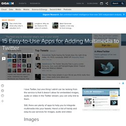 15 Easy-to-Use Apps for Adding Multimedia to Twitter Business Collaboration News