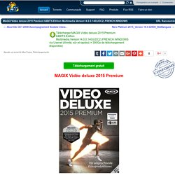 "Détails du Torrent ""MAGIX Vidéo deluxe 2015 Premium 64BITS.Edition Multimedia.Version14.0.0.140(UDC2).FRENCH.WINDOWS """