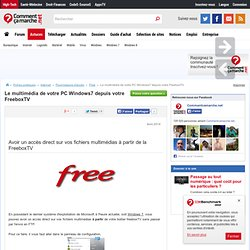 Le multimédia de votre PC Windows7 depuis votre FreeboxTV