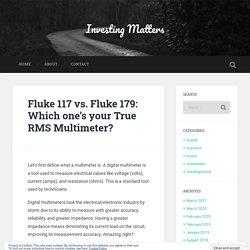 Fluke 117 vs. Fluke 179: Which one's your True RMS Multimeter? – Investing Matters
