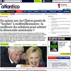 """En quinze ans, les Clinton passés de """"fauchés"""" à multimillionnaires : la meilleure des solutions pour acheter la démocratie américaine ?"""