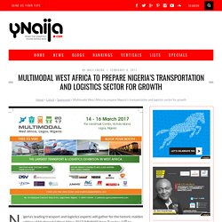 Multimodal West Africa to prepare Nigeria's transportation and logistics sector for growth - YNaija
