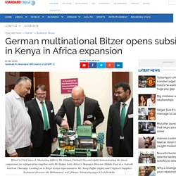 Kenya : German multinational Bitzer opens subsidiary in Kenya in Africa expansion - The Standard