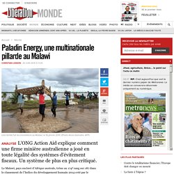 Paladin Energy, une multinationale pillarde au Malawi