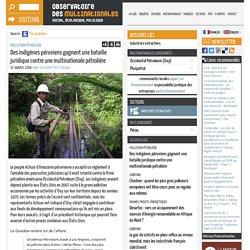 Des indigènes péruviens gagnent une bataille juridique contre une multinationale pétrolière