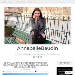 Ils ont la vingtaine et ont développé un outil pour faire plier les multinationales à l'origine des scandales éthiques ! – AnnabelleBaudin