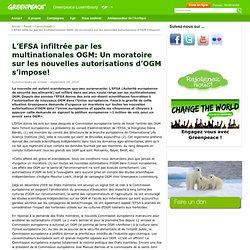 L'EFSA infiltrée par les multinationales OGM: Un moratoire sur les nouvelles autorisations d'OGM s'impose! | Greenpeace Luxembourg