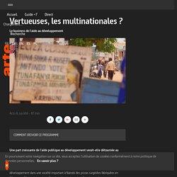 Vertueuses, les multinationales ? - Le business de l'aide au développement