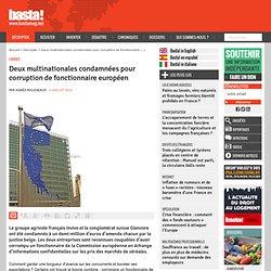 Deux multinationales condamnées pour corruption de fonctionnaire européen - Lobbies