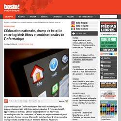 L'Éducation nationale, champ de bataille entre logiciels libres et multinationales de l'informatique