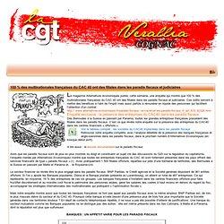 100 % des multinationales françaises du CAC 40 ont des filiales dans les paradis fiscaux et judiciaires - C.G.T Saint Gobain Cognac