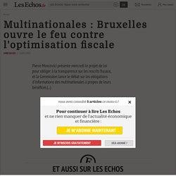 Multinationales: Bruxelles ouvre le feu contre l'optimisation fiscale - Les Echos