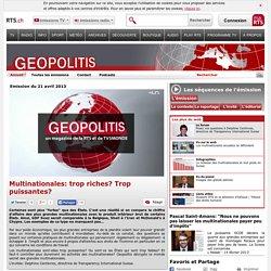 Multinationales: trop riches? Trop puissantes? - rts.ch - émissions - geopolitis