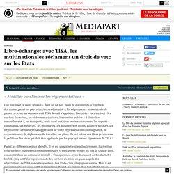 Libre-échange: avec TISA, les multinationales réclament un droit de veto sur les Etats - Page 2