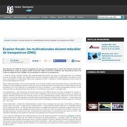Evasion fiscale: les multinationales doivent redoubler de transparence (ONG)