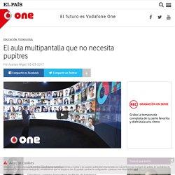 El aula multipantalla que no necesita pupitres : One – Vodafone