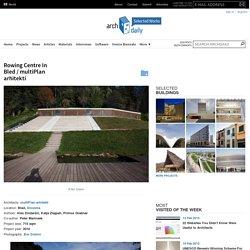 Rowing Centre In Bled / multiPlan arhitekti