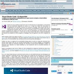 Visual Studio Code 1.0 disponible, l'éditeur de code gratuit, multiplateforme et open source compte un demi-million d'utilisateurs actifs par mois
