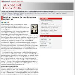 Deloitte: Demand for multiplatform content up
