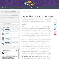 Aujourd'hui on joue à… Multiplay ! - Le blog de Mathador, actualités des jeux, pédagogie du calcul mental et des maths