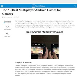 Top 10 Best Multiplayer Android Games for Gamers